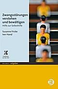 Zwangsstörungen verstehen und bewältigen - Susanne Fricke