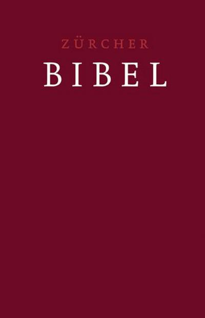 Zürcher Bibel mit Einleitungen/Glossar, dunkelrot