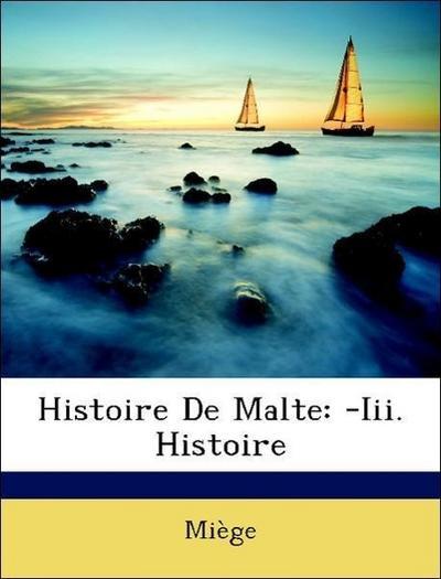 Histoire De Malte: -Iii. Histoire