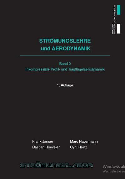 Strömungslehre und Aerodynamik: Band II Inkompressible Profil- und Tragflügelaerodynamik