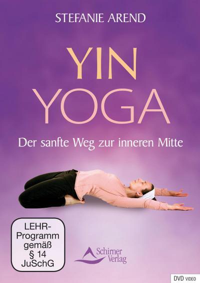 Yin Yoga - Der sanfte Weg zur inneren Mitte