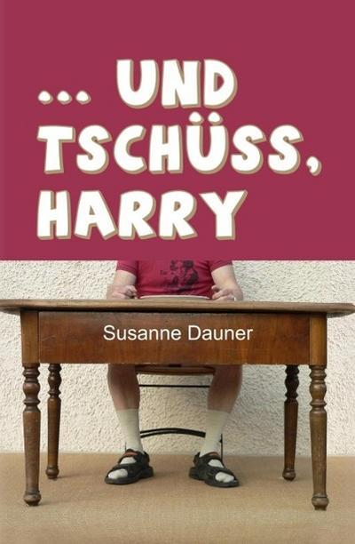 ... und tschüss, Harry