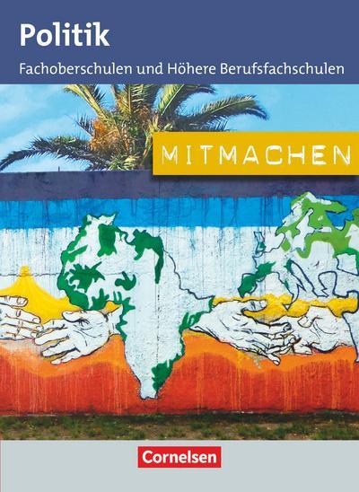 Mitmachen. Schülerbuch Politik für Fachoberschulen und Höhere Berufsfachschulen