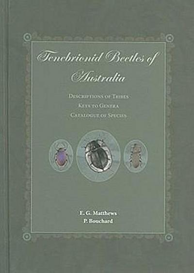 Tenebrionid Beetles of Australia: Descriptions of Tribes, Keys to Genera, Catalogue of Species