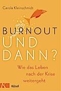 Burnout - und dann?: Wie das Leben nach der K ...