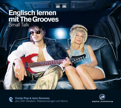 Englisch lernen mit The Grooves: Small Talk.Coole Pop & Jazz Grooves / Audio-CD mit Booklet (The Grooves digital publishing)