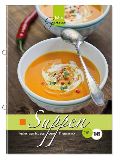 Suppen lecker gemixt: aus dem Thermomix