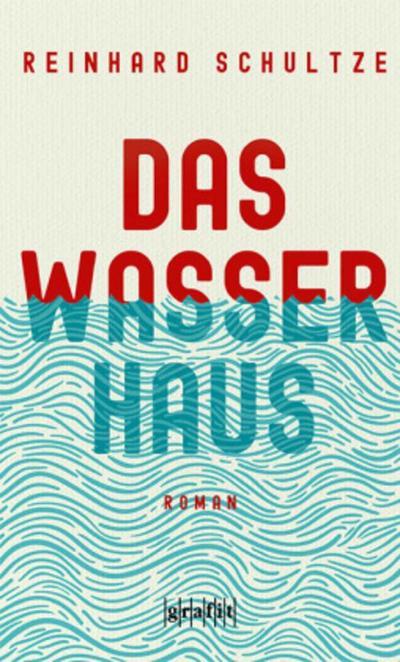 Das Wasserhaus; Roman; Deutsch
