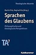 Sprachen des Glaubens: Philosophische und theologische Perspektiven (Theologische Akzente)