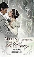 """Allein Mit Mr. Darcy: Eine Variation Von """"Stolz Und Vorurteil"""""""