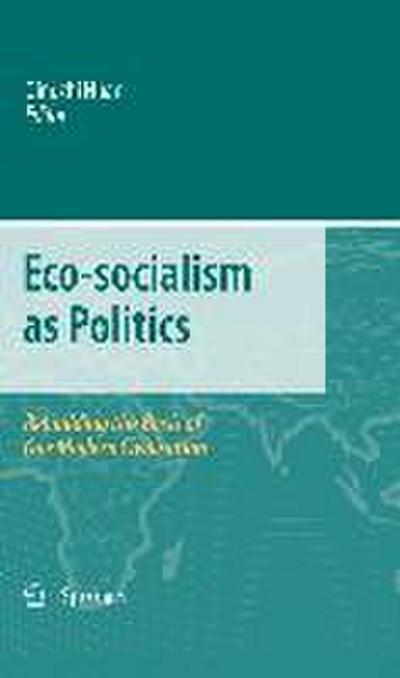 Eco-socialism as Politics: Rebuilding the Basis of Our Modern Civilisation