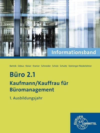 Büro 2.1- Kaufmann/Kauffrau für Büromanagement: Informationsband 1. Ausbildungsjahr
