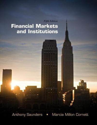 Financial Markets and Institutions, 5th Edition + Connect Access Card