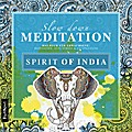 Slow Down Meditation - Spirit of India