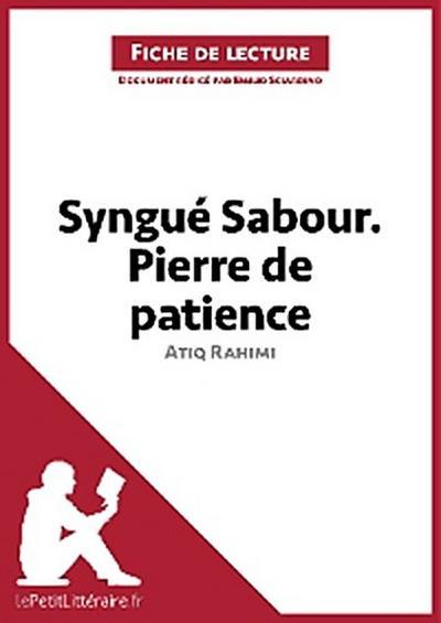 Syngué Sabour. Pierre de patience d'Atiq Rahimi (Analyse de l'oeuvre)