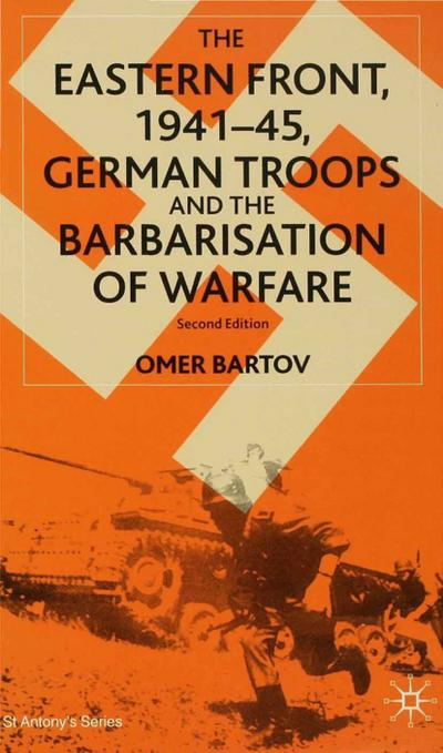 Eastern Front, 1941-45, German Troops and the Barbarisation of Warfare