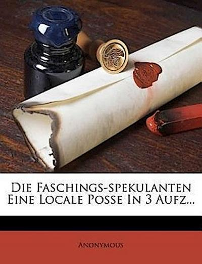 Die Faschings-Spekulanten, 1818