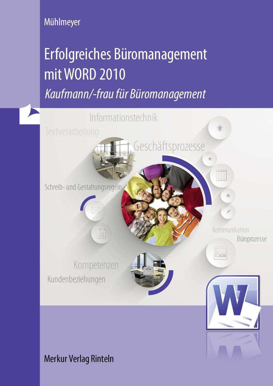 Erfolgreiches Büromanagement mit WORD 2010: Kaufmann/-frau für Büromanageme ...