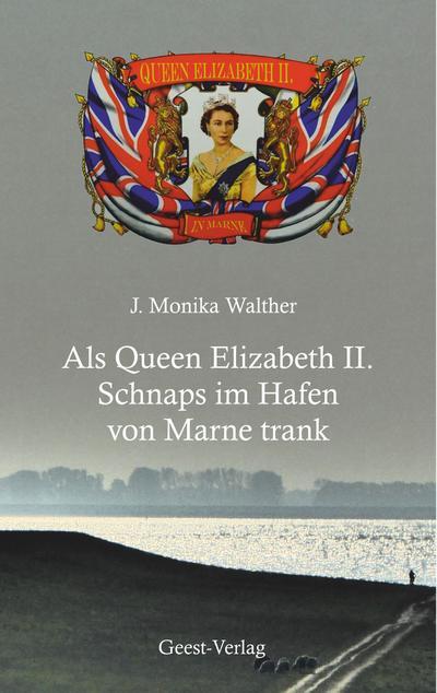Als Queen Elizabeth II. Schnaps im Hafen von Marne trank