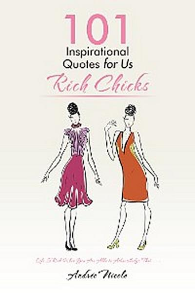 101 Inspirational Quotes for Us Rich Chicks