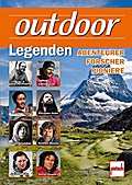 outdoor-Legenden; Abenteurer, Forscher, Pioni ...
