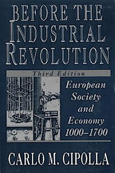 Before the Industrial Revolution: European Society and Economy, 1000-1700 (Third Edition)