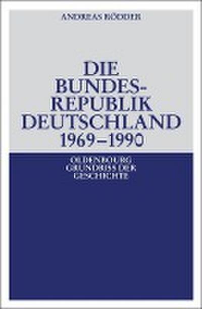 Die Bundesrepublik Deutschland 1969 - 1990