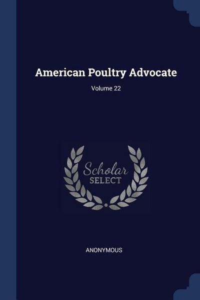 American Poultry Advocate; Volume 22