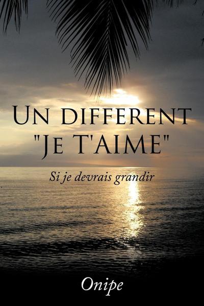 Un Different Je T'Aime: Si Je Devrais Grandir