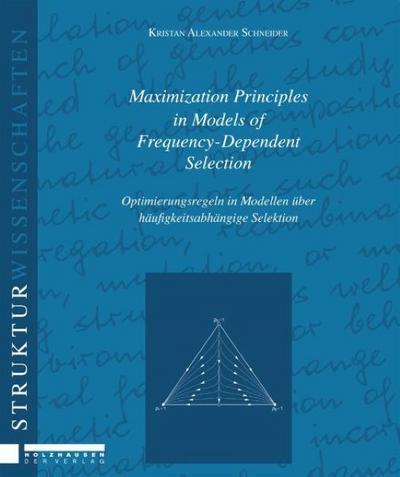 Maximization Principles in Models of Frequency - Dependent Selection: Optimierungsregeln in Modellen über häufigkeitsabhängige Selektion