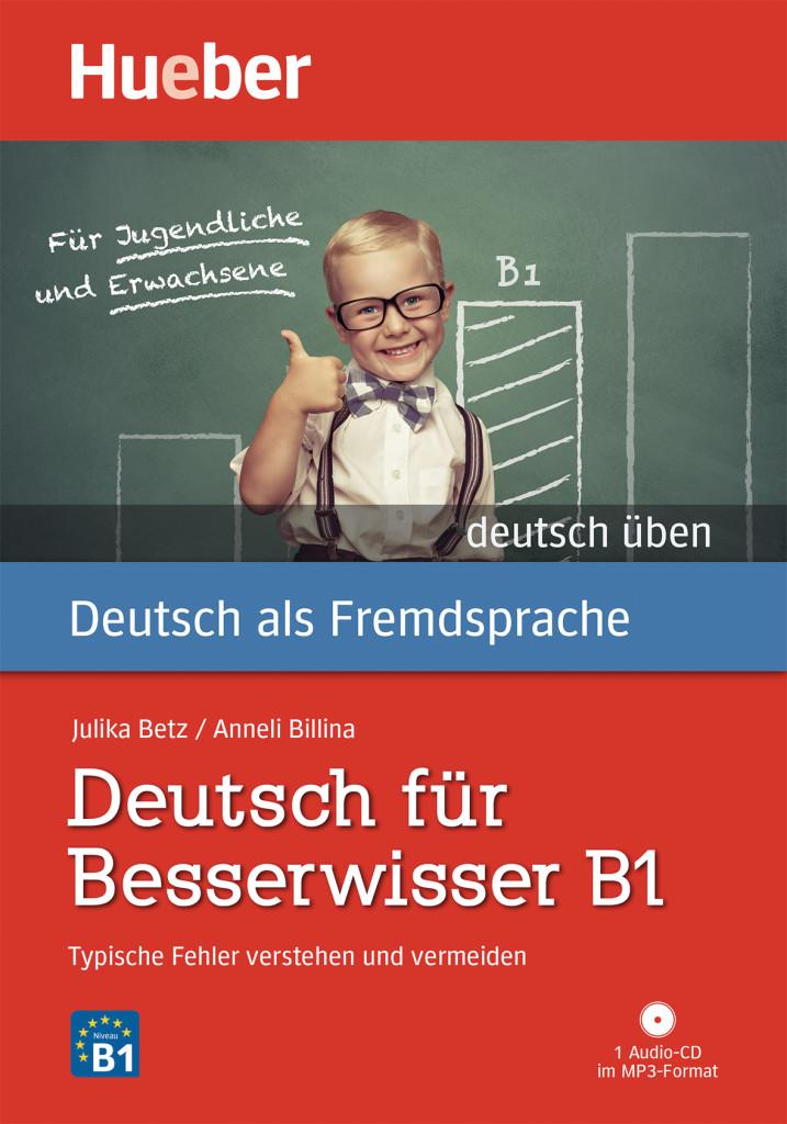Deutsch für Besserwisser B1: Typische Fehler verstehen und vermeiden  / Buc ...