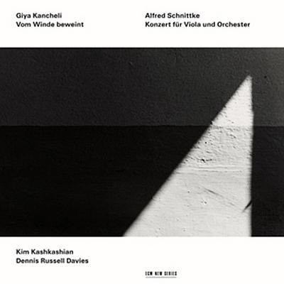 Kancheli: Vom Winde beweint / Schnittke: Konzert für Viola und Orchester