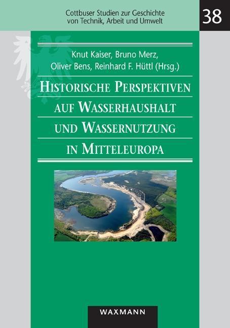 Historische Perspektiven auf Wasserhaushalt und Wassernutzun ... 9783830926573