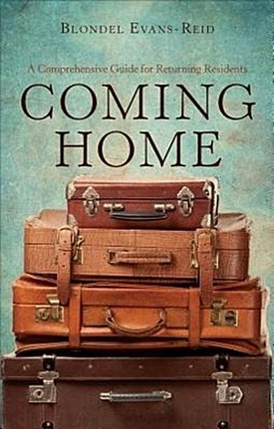 Coming Home: A Comprehensive Guide for Returning Residents