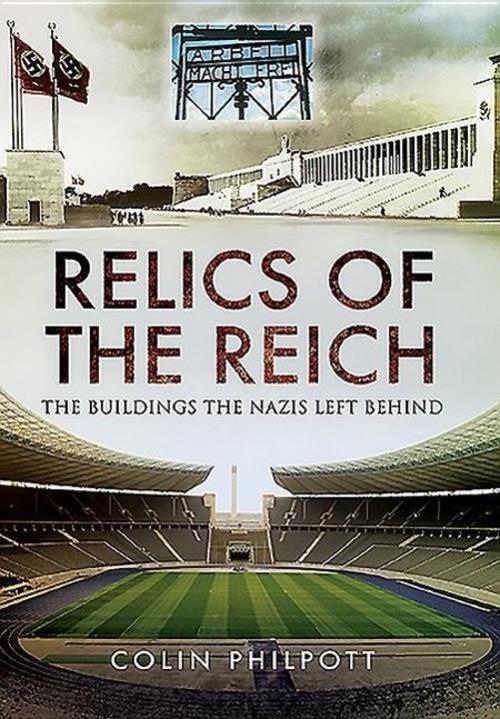 Colin Philpott / Relics of the Reich 9781473844247