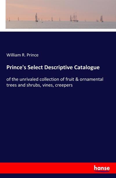 Prince's Select Descriptive Catalogue