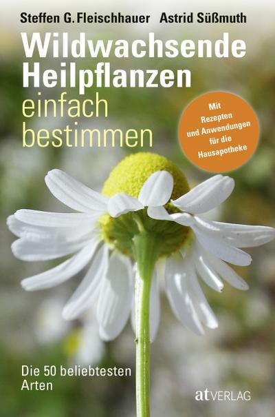 Wildwachsende Heilpflanzen einfach bestimmen - eBook