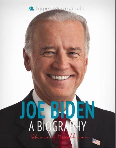 Joe Biden: A Biography