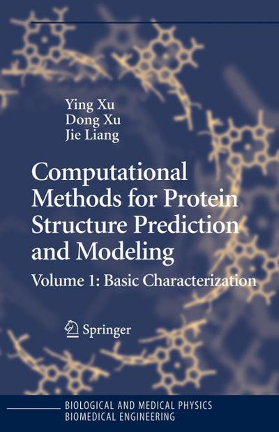 Computational Methods for Protein Structure Prediction and Modeling: Volume 1: Basic Characterization