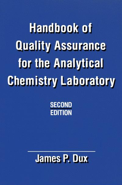 Handbook of Quality Assurance for the Analytical Chemistry Laboratory