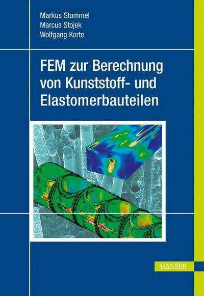 FEM zur Berechnung von Kunststoff- und Elastomerbauteilen