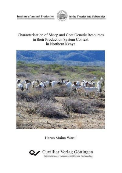 Characterisation of Sheep and Goat Genetic Resources in their Production System Context in Northern Kenya