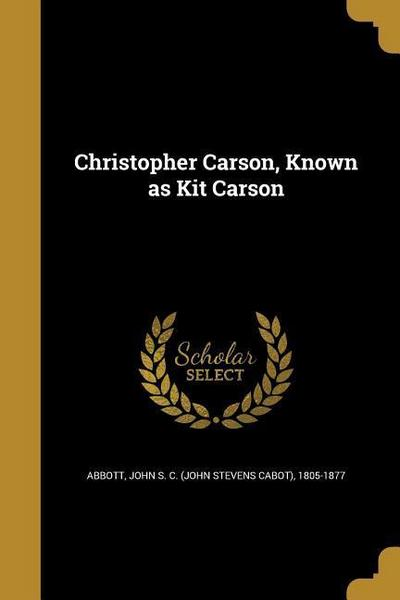 Christopher Carson, Known as Kit Carson