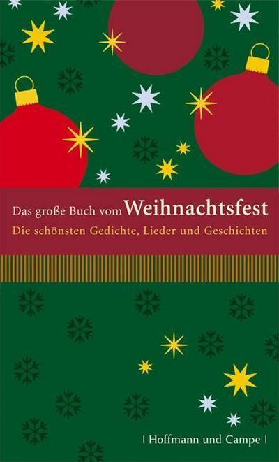 Das große Buch vom Weihnachtsfest. Die schönsten Gedichte, Lieder und Geschichten