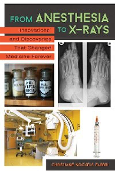 From Anesthesia to X-Rays: Innovations and Discoveries That Changed Medicine Forever