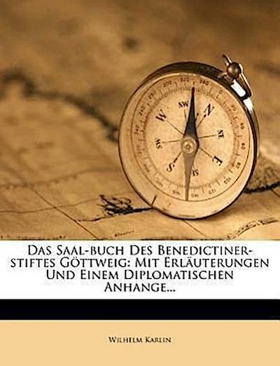 Das Saal-Buch des Benedictiner-Stiftes Göttweig.