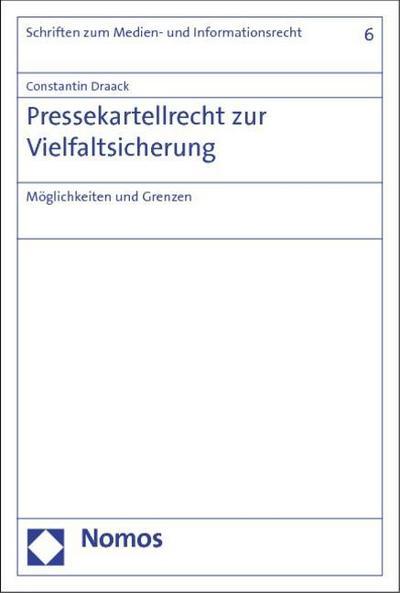 Pressekartellrecht zur Vielfaltsicherung: Möglichkeiten und Grenzen