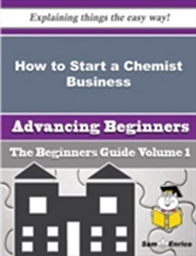 How to Start a Chemist Business (Beginners Guide)