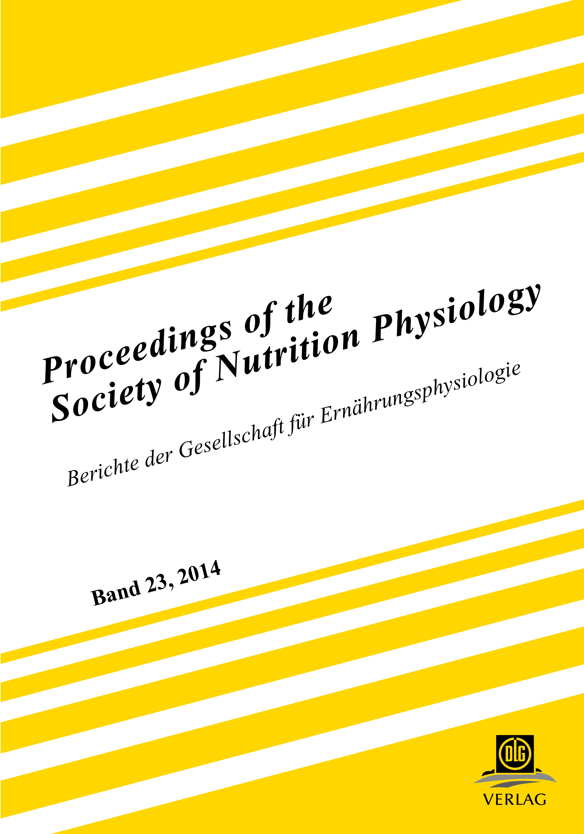 Proceedings of the Society of Nutrition Physiology Band 23: Berichte der Ge ...