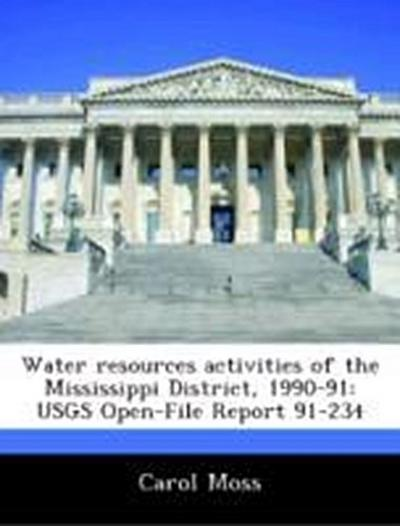 Moss, C: Water resources activities of the Mississippi Distr